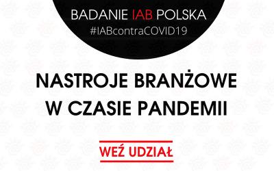 """Weź udział w badaniu IAB Polska """"Nastroje branżowe w czasie epidemii"""". Wpływ kryzysu na kondycję branży digital."""