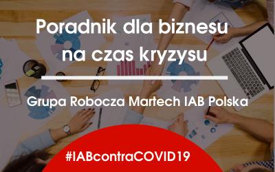 W jaki sposób zadbać o swój biznes w czasach COVID-19? Poznajcie sugestie członków Grupy Roboczej MarTech IAB Polska.